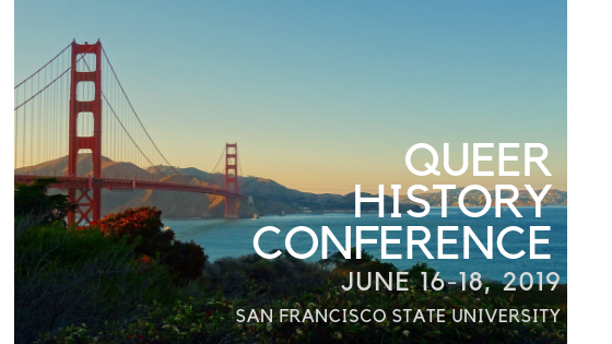 Be a part of history! Join us for the inaugural Queer History Conference 2019